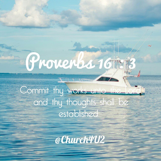 "Proverbs 16 : 3 ""Commit Thy Works Unto The Lord, And Thy"