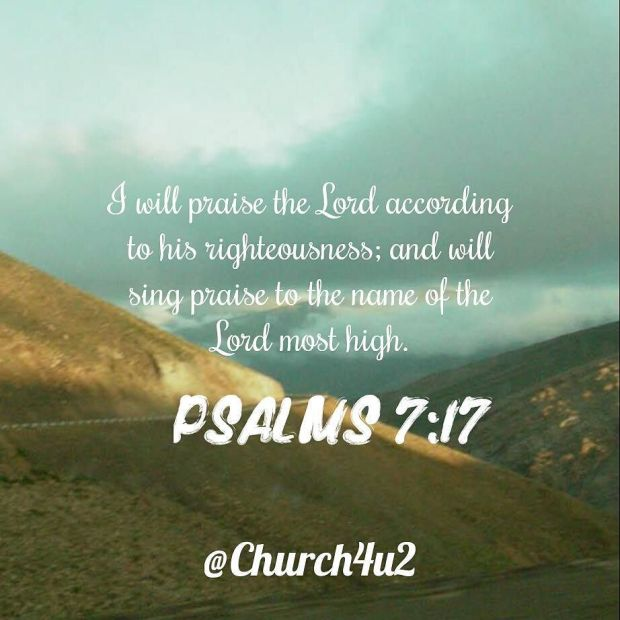 "Psalms 7-17 ""I will praise the Lord according to his"
