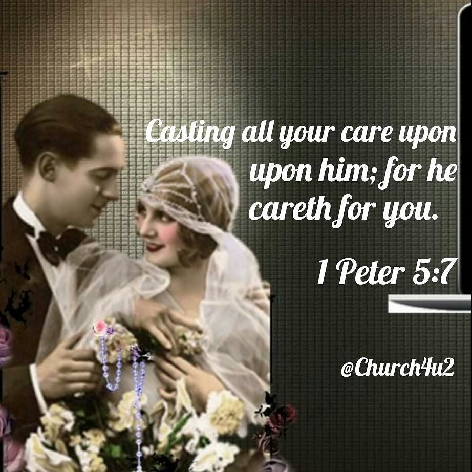 """1 Peter 5-7 """"Casting All Your Care Upon Him; For He Careth"""