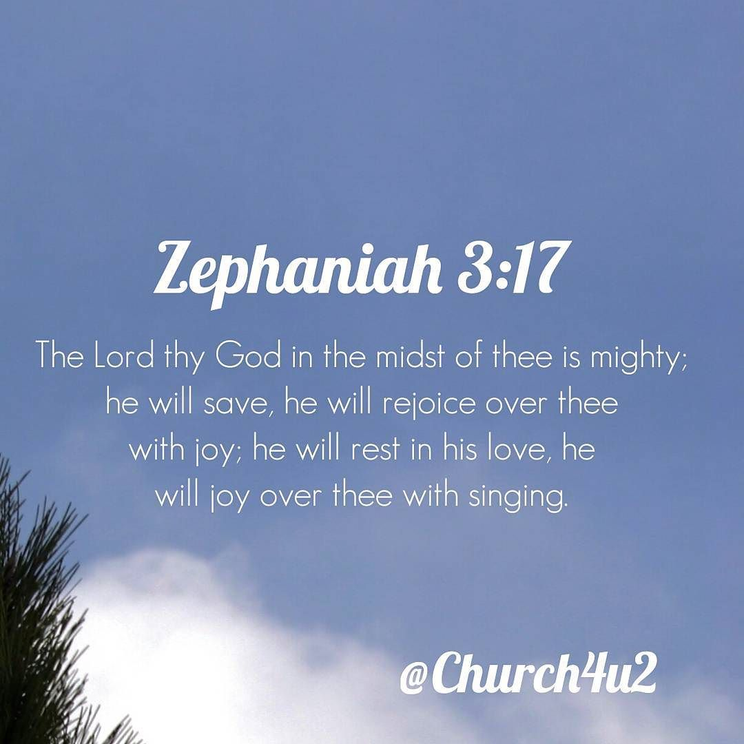 """Zephaniah 3-17 """"The Lord thy God in the midst of thee is ..."""